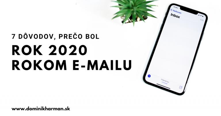 7 dôvodov, prečo bol rok 2020 rokom email marketingu